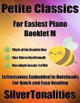 Petite Classics for Easiest Piano Booklet M – Eine Kleine Nachtmusik  Radetzky March Moonlight Sonata 1st Mvt Letter Names Embedded In Noteheads for Quick and Easy Reading