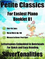 Petite Classics for Easiest Piano Booklet B1 – Clair De Lune Violet Waltz Op 148 Woman In Green Peer Gynt Letter Names Embedded In Noteheads for Quick and Easy Reading