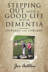 Stepping out into a Good Life with Dementia
