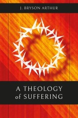 A Theology of Suffering