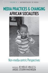 Media Practices and Changing African Socialities