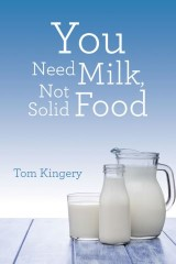 You Need Milk, Not Solid Food