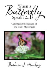 When a Butterfly Speaks 2 Celebrating the Return of the Silent Messengers