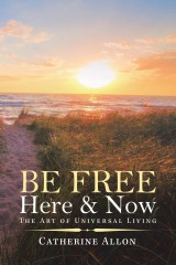 Be Free Here & Now