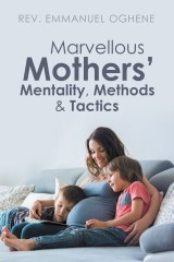 Marvellous Mothers' Mentality, Methods & Tactics