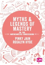 Myths and Legends of Mastery in the Mathematics Curriculum