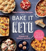 Keto Friendly Recipes: Bake It Keto