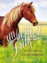 Unbridled Faith Devotions for Young Readers