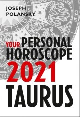 Taurus 2021: Your Personal Horoscope