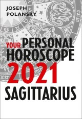 Sagittarius 2021: Your Personal Horoscope