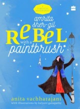 Amrita Sher-Gil: Rebel with a Paintbrush