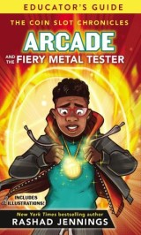 Arcade and the Fiery Metal Tester Educator's Guide