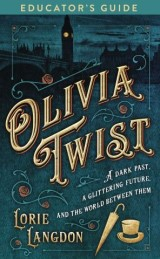 Olivia Twist Educator's Guide