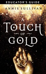A Touch of Gold Educator's Guide