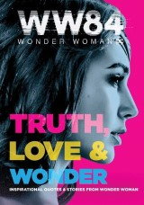 Wonder Woman 1984: Truth, Love & Wonder