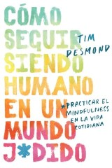 How to Stay Human in a F*cked-Up World/Cómo seguir siendo humano en un mundo j*d