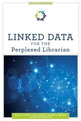 Linked Data for the Perplexed Librarian