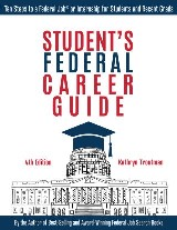 Student's Federal Career Guide, 4th Edition