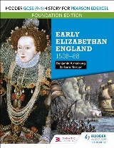 Hodder GCSE (9–1) History for Pearson Edexcel Foundation Edition: Early Elizabethan England 1558–88