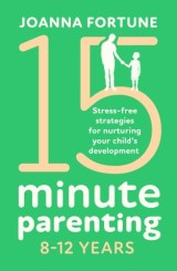 15-Minute Parenting 8–12 Years