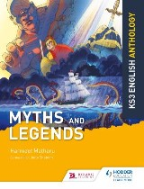 Key Stage 3 English Anthology: Myths and Legends