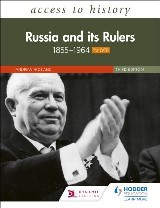 Access to History: Russia and its Rulers 1855–1964 for OCR, Third Edition