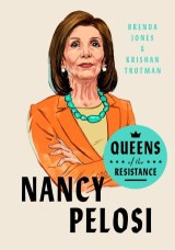 Queens of the Resistance: Nancy Pelosi