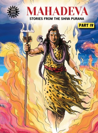 Mahadeva: Stories from the Shiva Purana (Part IV)