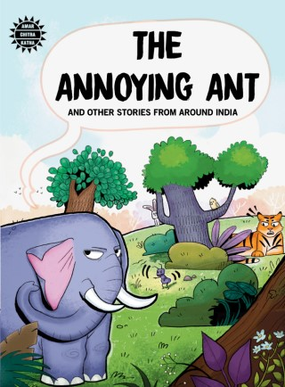 The Annoying Ant And Other Stories From Around India