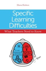 Specific Learning Difficulties - What Teachers Need to Know
