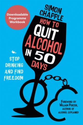How to Quit Alcohol in 50 Days: Downloadable Programme Workbook